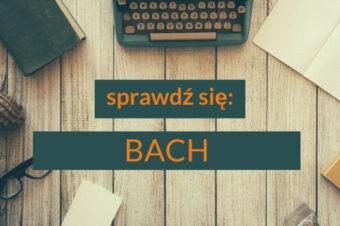 Bach – utrwalenie wiadomości