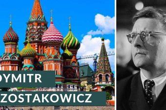 Kim był Dymitr Szostakowicz?