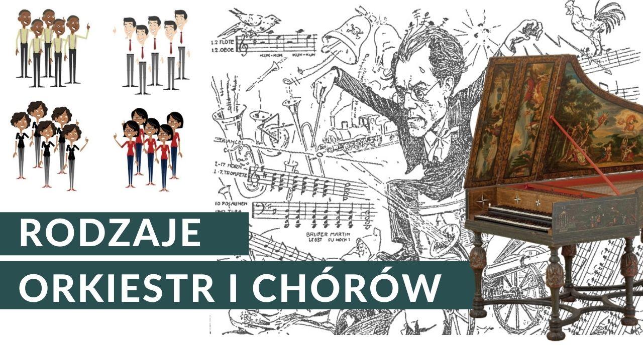 Rodzaje orkiestr i chórów